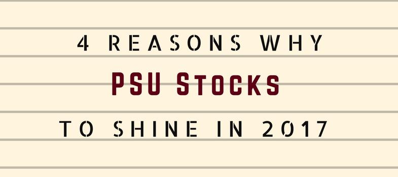 4 reasons why PSU sector to shine 2017 onward