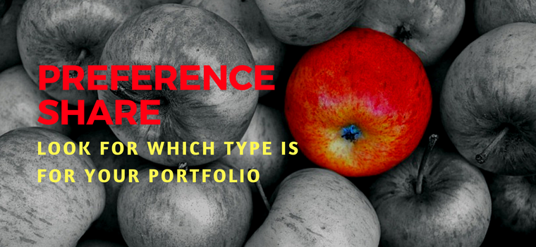 Preference share - Look for which type is for your portfolio