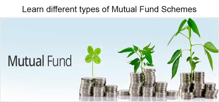 Learn different types of Mutual Fund Schemes