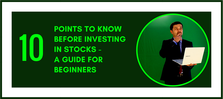10 points to know before investing in stocks - A guide for beginners - stocks investing