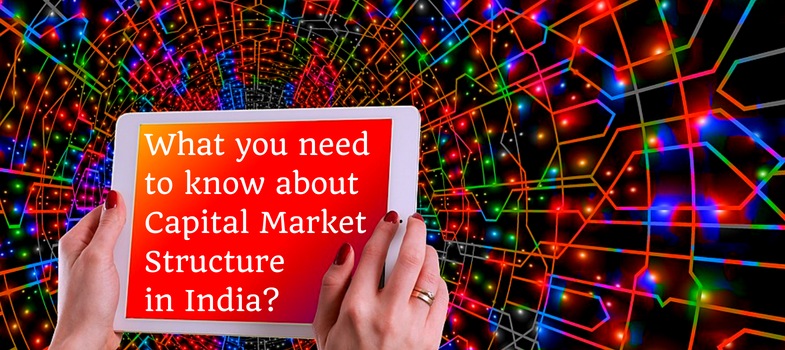 What you need to know about capital market structure in india_