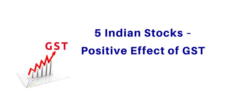 5 Indian Stocks – Positive Effect of GST