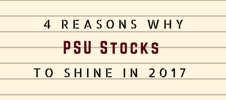 4 reasons why PSU sector to shine 2017 onward