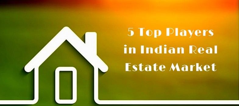 5-Top-Players-in-Indian-Real-Estate-Market