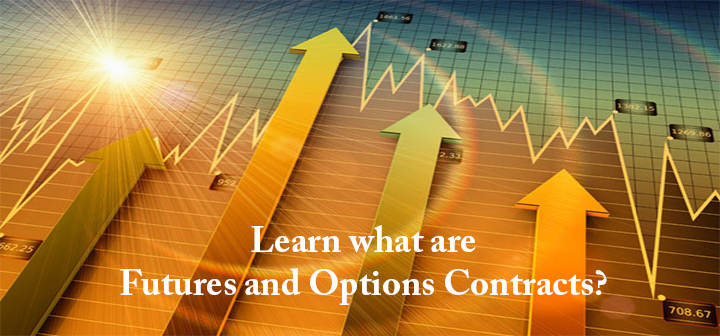 Learn what are Futures and Options Contracts?