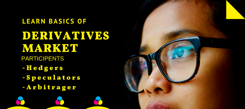 Learn about the participants of derivatives market - hedgers, arbitragers & speculators