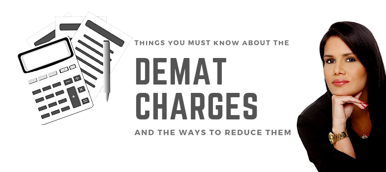 Things you must know about demat charges and the way to reduce them