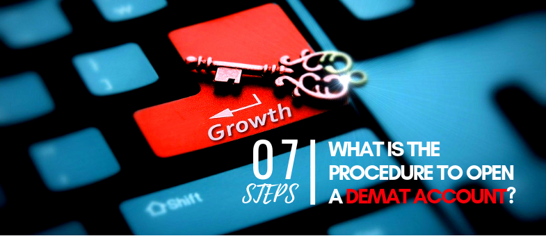 What is the procedure to open demat account? - the 7 steps