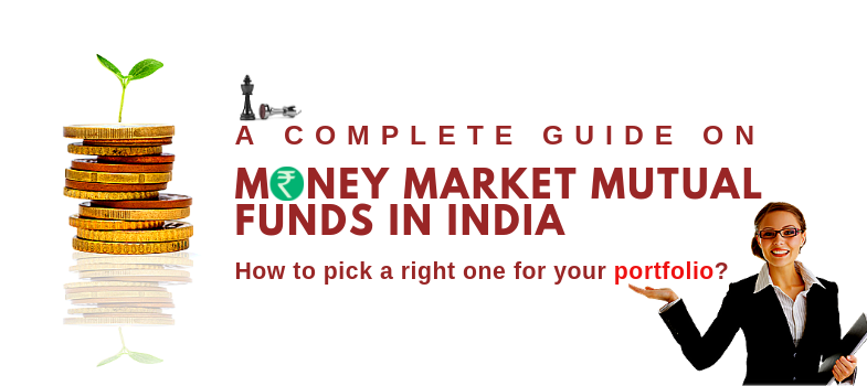 How to pick a right kind of money market mutual fund schemes for your portfolio?