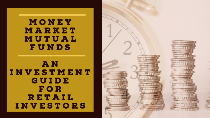 Money market mutual funds – an investment guide for retail investors