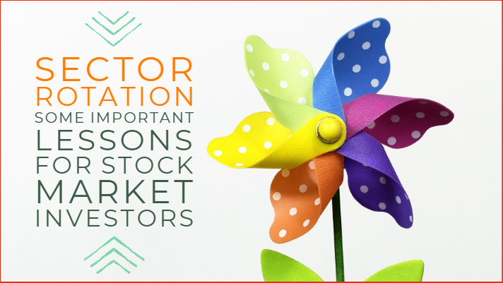 Sector rotation - Some important lessons for stock market investors