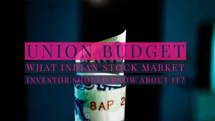 Union budget - What Indian stock market investor should know about it