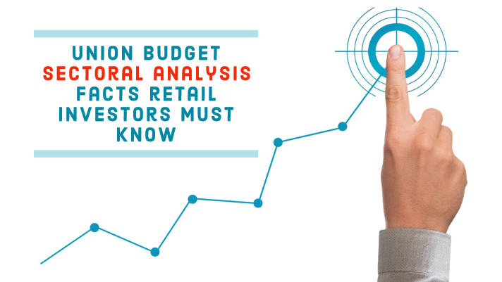 Union budget sectoral analysis – facts retail investors must know