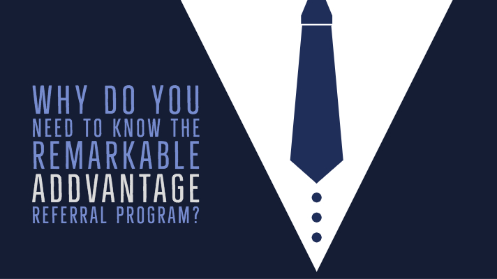 Why do you need to know the remarkable ADDvantage referral program?
