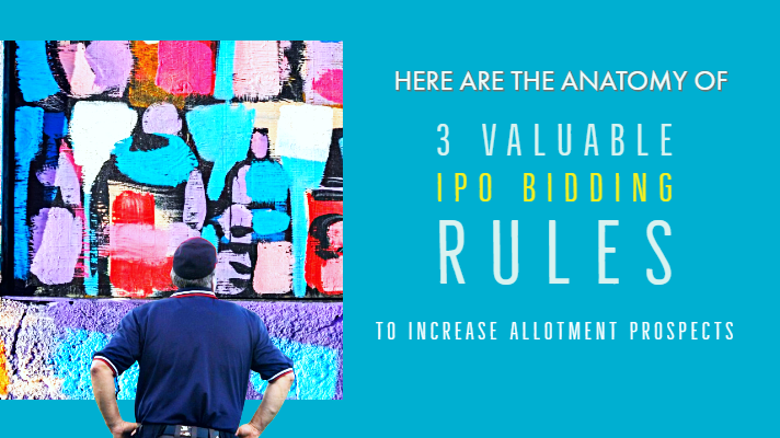 Here are the anatomy of 3 valuable IPO bidding rules to increase allotment prospects