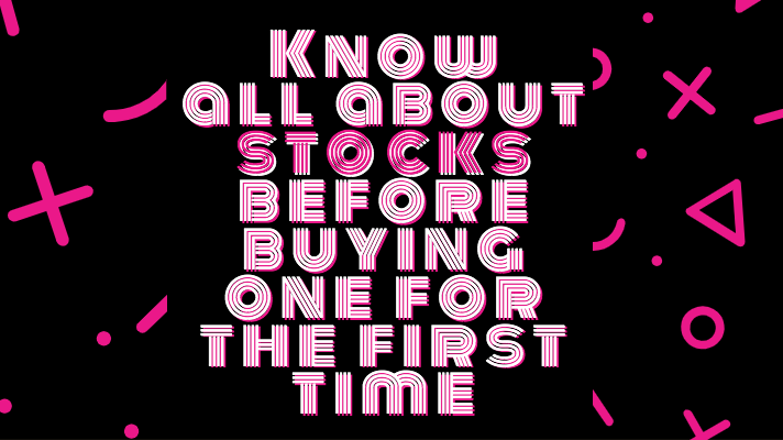 Know all about stocks before buying one for the first time