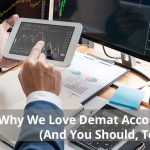 Why We Love Demat Account Online (And You Should, Too!)