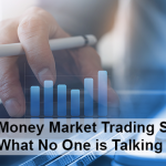 Money Market Trading Strategies: What No One Is Talking About