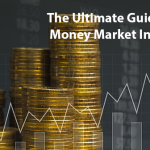 The Ultimate Guide to Money Market Instruments