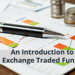 An Introduction to Exchange Traded Funds (ETFs)