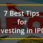 7 Best Tips for Investing in IPO