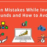 7 Common Mistakes While Investing in Mutual Funds and How to Avoid Them