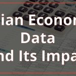 Top 5 Indian Economic Data and its Impact