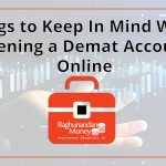 Things to Keep In Mind When Opening a Demat Account Online