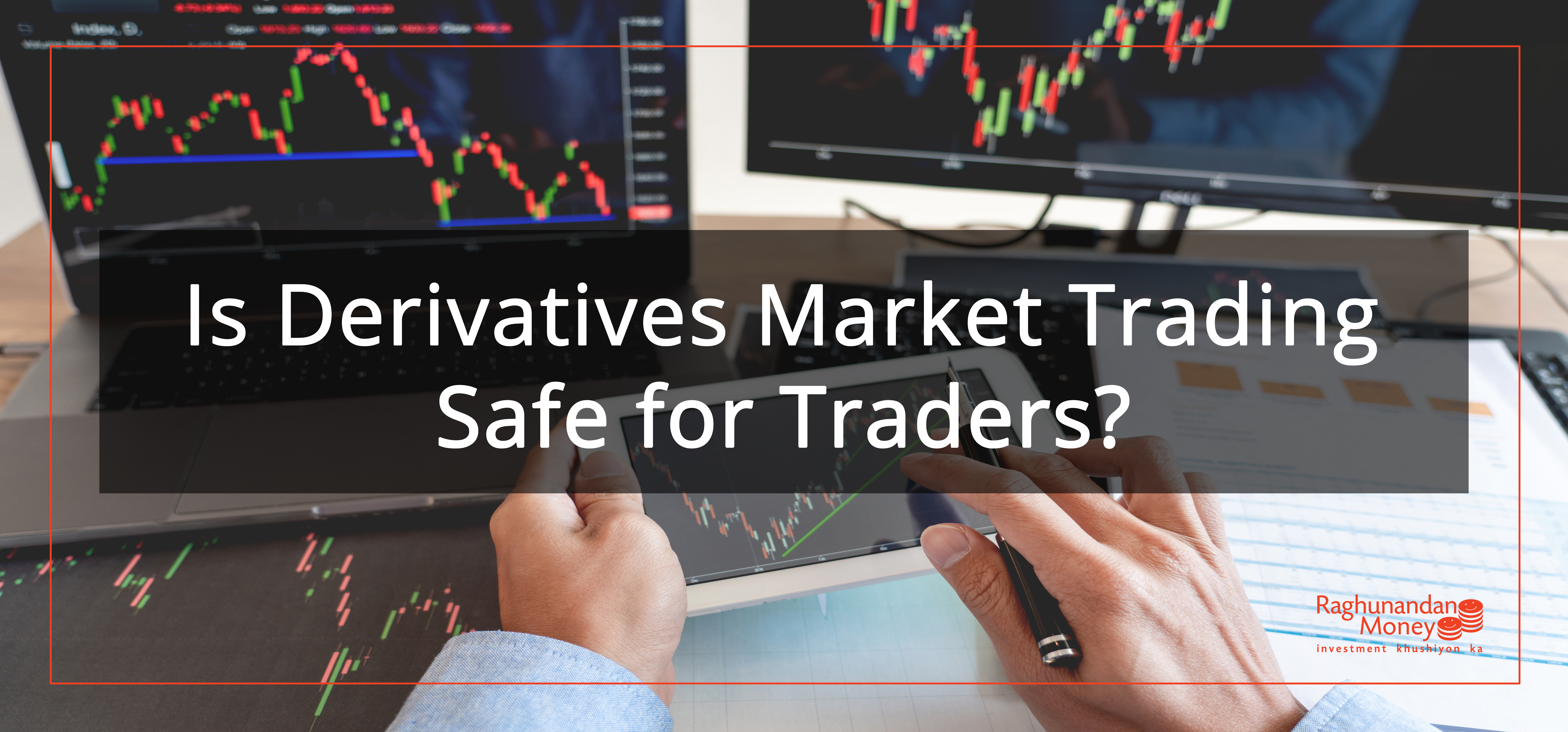 is trading in derivatives safe?